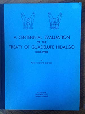 A centennial evaluation of the treaty of Guadelupe Hidalgo, l848-1948: Conmy, Peter Thomas