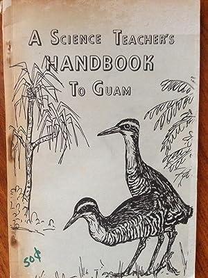 A Science Teacher's Handbook to Guam: Robert E. Key [Editor]