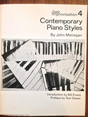 Jazz Improvisation 4: Contemporary Piano Styles: Mehegan, John; Tom Glazer [Preface]; Bill Evans [...