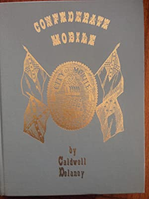 Confederate Mobile: A Pictorial History: Delaney, Caldwell