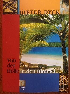 Von der Hölle in den Himmel: Dieter Dyck