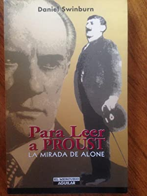Para Leer a Proust : la mirada de Alone: Daniel Swinburn