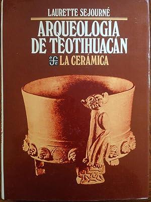 Arqueología de Teotihuacán : la cerámica (Spanish Edition): Séjourné Laurette