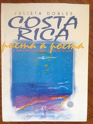 Costa Rica poema a poema : un recorrido por el alma secreta de la patria: Julieta Dobles
