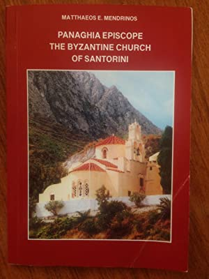Panaghia Episcope: The Byzantine Church of Santorini: Matthaeos E. Mendrinos; Vassiliki Alipheri [...