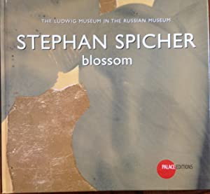 Stephan Spicher : blossom : [mostra], The Ludwig Museum in the State Russian Museum: Stephan ...