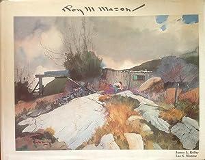 Roy M. Mason: His Working Sketches and Watercolors: James L. Kelley; Lee S. Smith; Roy M. Mason [...