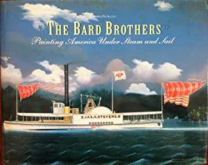 The Bard Brothers: Painting America Under Steam: Peluso, Anthony J.,