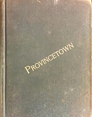 Provincetown or, Odds and Ends from the Tip End.: Jennings, Herman A.
