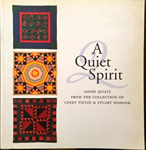 A Quiet Spirit: Amish Quilts from the: Kraybill, Donald B.;
