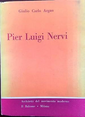 Pier Luigi Nervi: Argan, Giulio Carlo; Giulio Carlo Argan (Author)