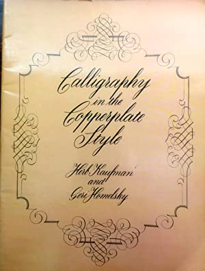 Calligraphy in the Copperplate Style (Lettering, Calligraphy,: Kaufman, Herb; Homelsky,