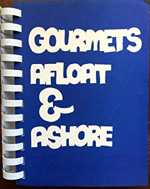 Gourmets Afloat & Ashore. Cookbook to provide funds for the 1974 International Knarr ...