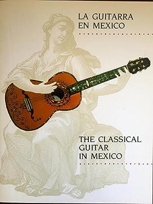 La guitarra en Mexico = The classical guitar in Mexico. Text in English and Spanish: Alberto ...
