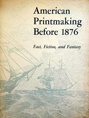 American printmaking before 1876: Fact, fiction, and: Library of Congress