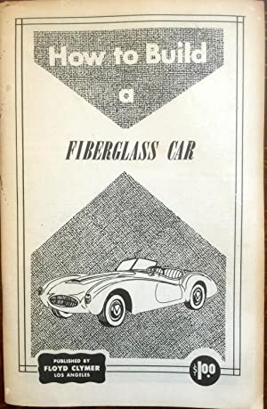 How to build a fiberglass car,: Boyce-Smith, W. I