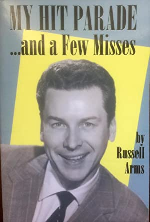 My Hit Parade.and a Few Misses: Arms, Russell