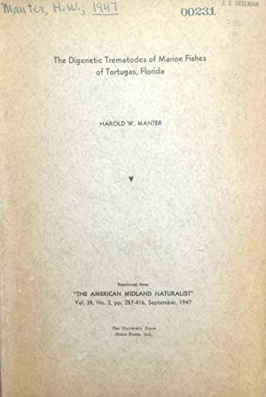 The digenetic trematodes of marine fishes of Tortugas, Florida: Manter, Harold Winfred