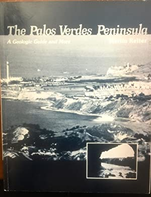 The Palos Verdes Peninsula: A geologic guide and more: Reiter, Martin