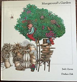 Murgatroyd's Garden: Zavos, Judy; Zak, Drahos
