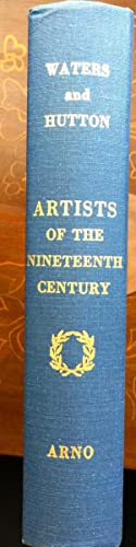 Artists of the Nineteenth Century and Their Works: Waters, Clara Erskine Clement, Laurence Hutton