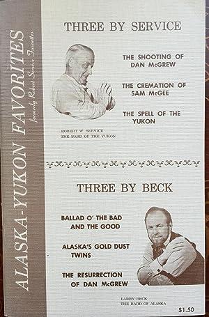 Alaskan-Yukon Favorites: Three By Service, Three By Beck: Robert W. Service; Larry Beck