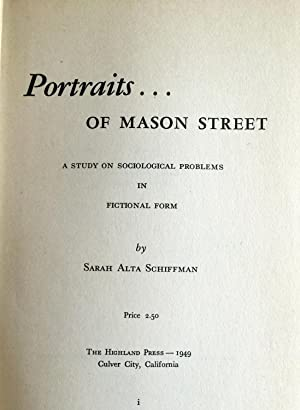 Portraits of Mason Street: A Study on Sociological Problems in Fictional Form: Schiffman, Sarah A.