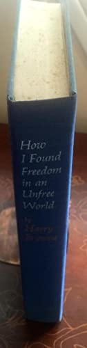 How I Found Freedom in an Unfree World. -: browne, harry