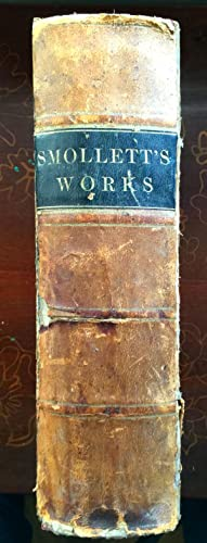 Works of Tobias Smollett. Complete in one volume. With a memoir of the life and writings of the ...