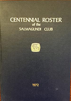 Centennial roster of the Salmagundi Club : since its inception in 1871 to 1972.: Salmagundi Club, ...