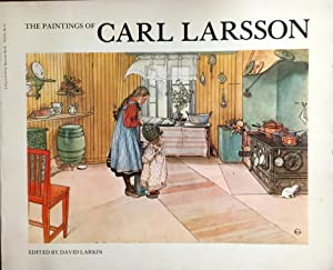 The Paintings of Carl Larsson: David Larkin [Editor]