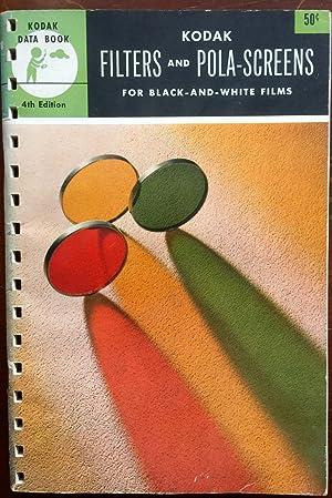 Kodak Filters and Pola-Screens for Black -: Kodak; Illustated with