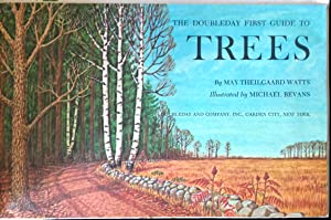 The Doubleday First Guide to Trees: May Theilgaard Watts; Michael Bevans [Illustrator]
