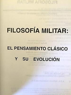 Filosofía militar : el pensamiento clásico y su evolución: Francisco Morales ...
