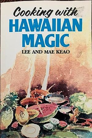 Cooking With Hawaiian Magic: At Last! Island: Keao, Mae; Keao,