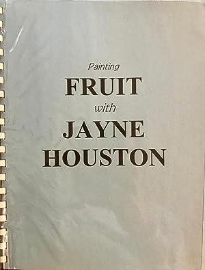 Painting Fruit with Jayne Houston: Jayne Houston