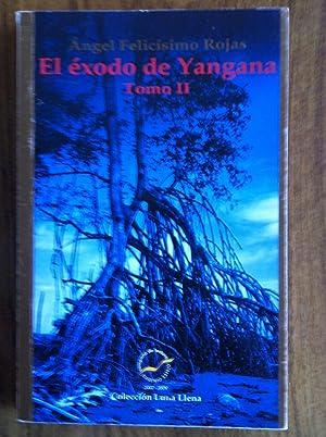 El exodo de Yangana Tomo II: Angel Felicisimo Rojas