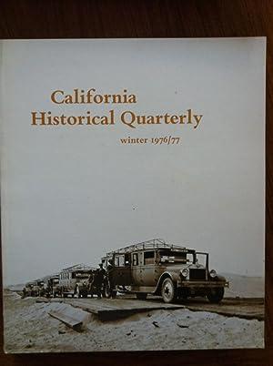 CALIFORNIA HISTORICAL QUARTERLY: Volume LV Winter 1976/77: California Historical Society