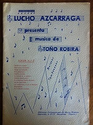 Sheet music : Lucho Azcarraga presenta musica de Tono Robira Album No. 2: Lucho Azcarraga; Tono ...