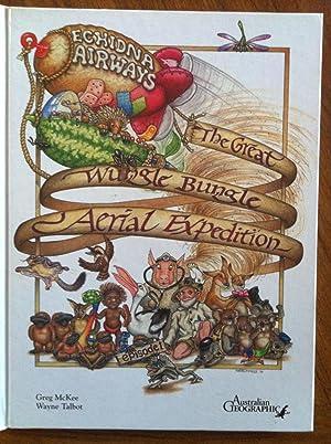 The Great Wungle Bungle Aerial Expedition: Wayne Talbot; Greg McKee; Jill Arkell