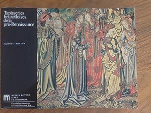 Tapisseries bruxelloises de la pré-Renaissance.