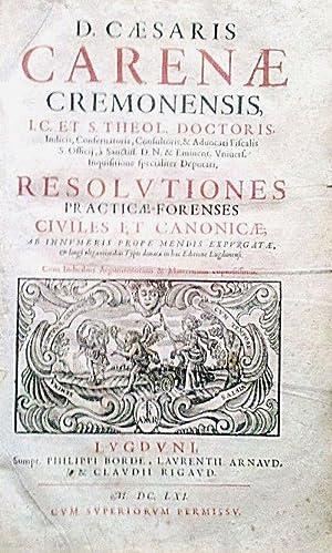 Resolutiones Practicae Forenses. Civiles et Canonicae. Ab: CARENA CESARE (CARENAE