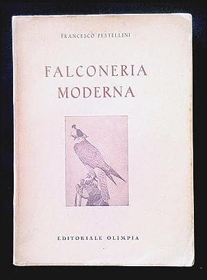 Falconeria moderna. - Firenze, Editoriale Olimpia, 1941.: PESTELLINI FRANCESCO