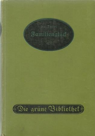 2 Titel / 1. Familienglück (Der Roman: Tolstoi, Leo Graf: