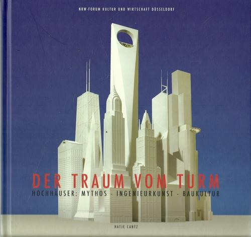 Der Traum vom Turm : Hochhäuser (Mythos: Pehnt, Antje [Übers.]: