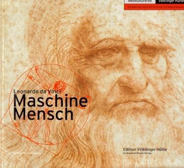 Leonardo da Vinci. Maschine Mensch
