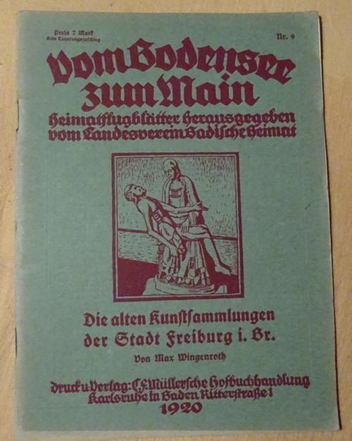 Die alten Kunstsammlungen der Stadt Freiburg i.: Wingenroth, Max