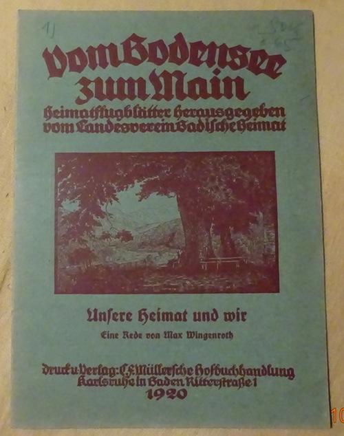 Unsere Heimat und wir (Eine Rede): Wingenroth, Max