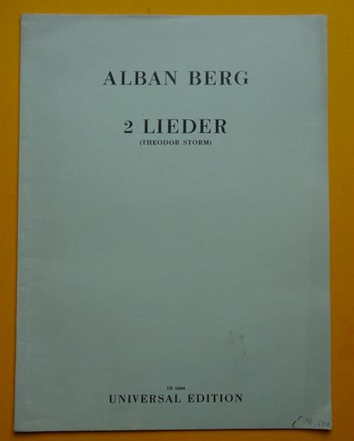 2 Lieder (Theodor Storm) (Schliesse mir die: Berg, Alban:
