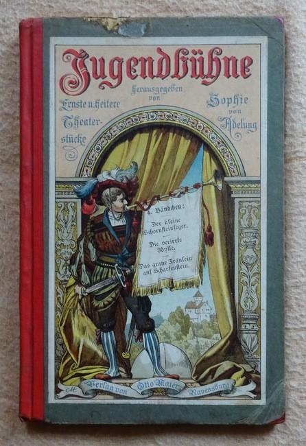 Jugendbühne (Ernst und heitere Theaterstücke für die: Adelung, Sophie von